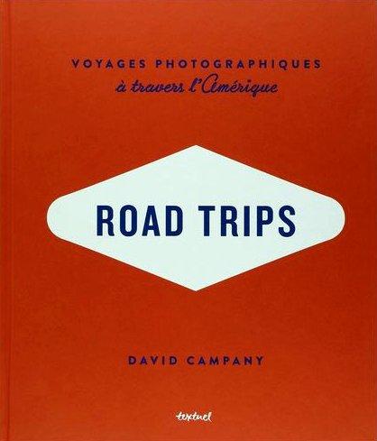 Livre Road Trip voyages photographiques à travers l'Amérique