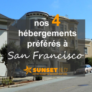 Nos hébergements préférés à San Francisco
