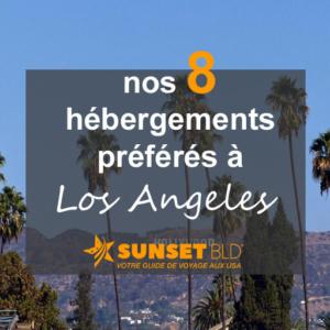 Nos 8 hébergements préférés à Los Angeles